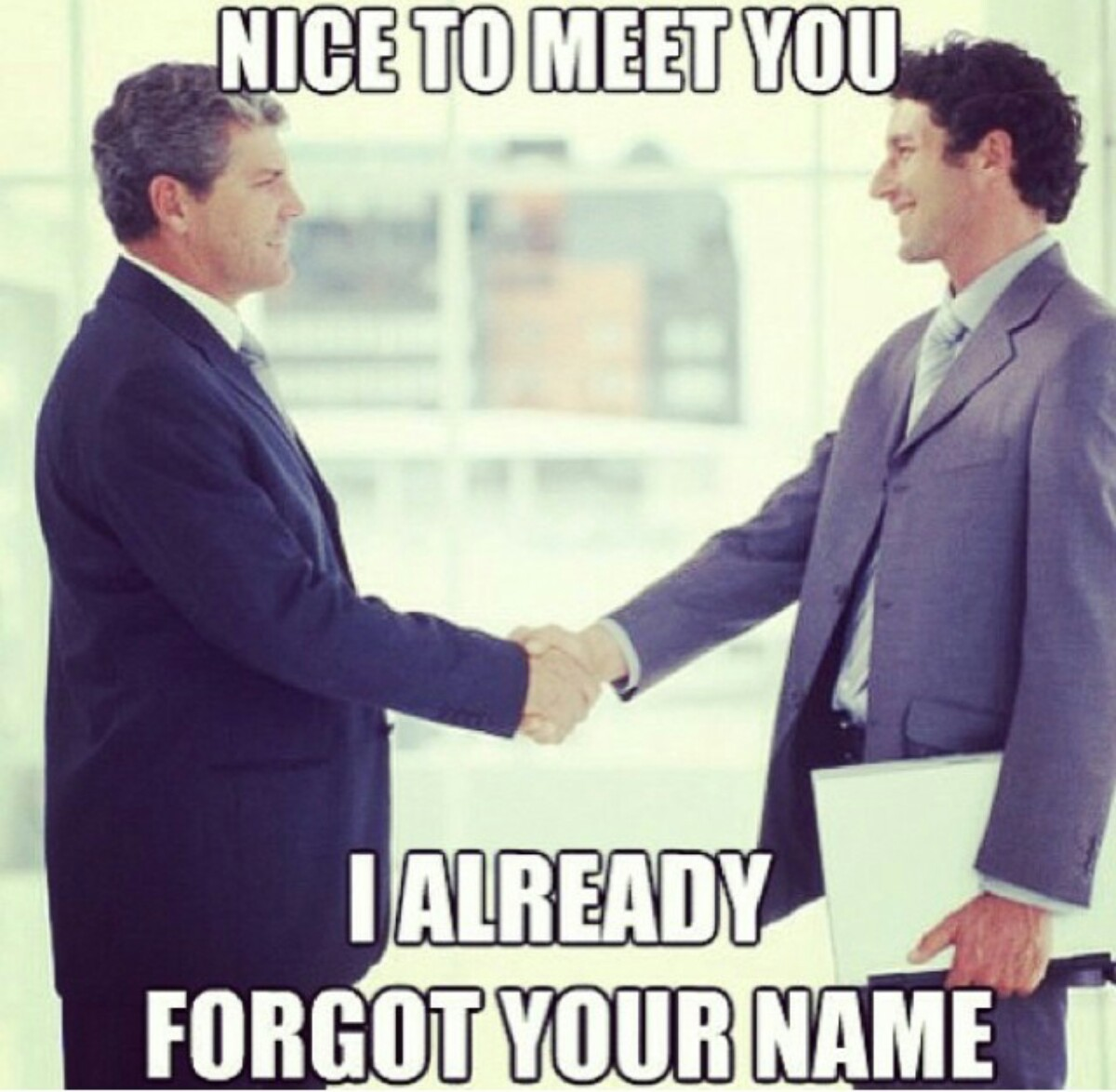 Nice-To-Meet-You-I-Already-Forgot-Your-Name-Meme